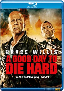 A Good Day to Die Hard 2013 EXTENDED m720p BluRay x264-BiRD