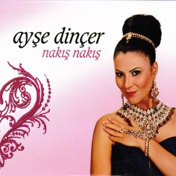 8a997f258986648 Ankaralı Ayşe Dinçer   Nakış Nakış (2013) Full Albüm İndir